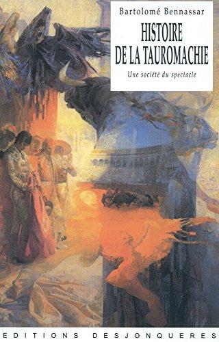 Histoire de la Tauromachie: une société du spectacle (Outremer)