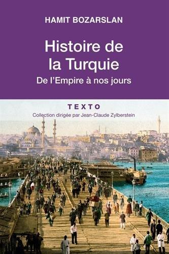 HISTOIRE DE LA TURQUIE: DE L'EMPIRE À NOS JOURS
