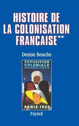 Histoire de la colonisation française: Flux et reflux (1815-1962)