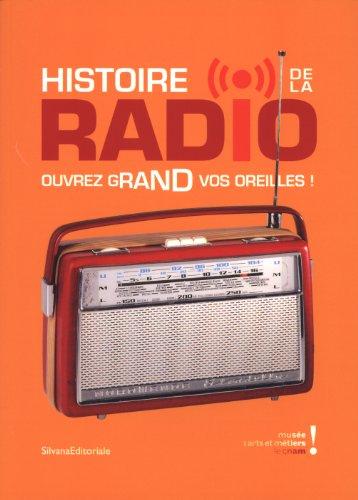 Histoire de la radio : Ouvrez grand vos oreilles ! Paris, Musée des arts et métiers du 28 février au 2 septembre 2012