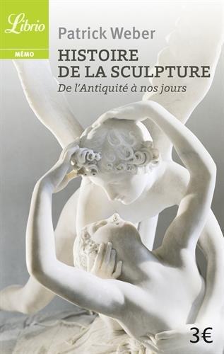 Histoire de la sculpture: de l'Antiquité à nos jours