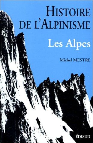 Histoire de l'alpinisme, Alpes