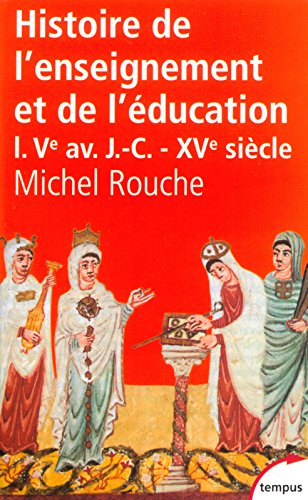 Histoire de l'enseignement et de l'éducation, tome 1
