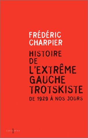 Histoire de l'extrême gauche trotskiste, de 1929 à nos jours