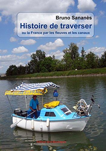 Histoire de traverser ou la France par les fleuves et les canaux