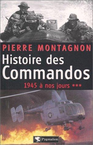 Histoire des Commandos, volume 3 : 1945 à nos jours