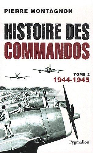 Histoire des commandos: 1944-1945