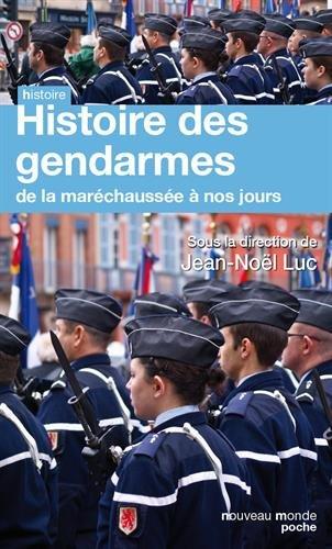 Histoire des gendarmes: De la maréchaussée à nos jours