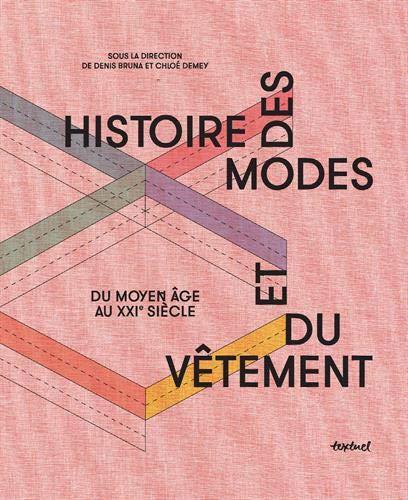 Histoire des modes et du vêtement: Du Moyen Âge au Xxie siècle