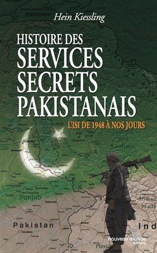 Histoire des services secrets pakistanais: L'ISI de 1948 à nos jours