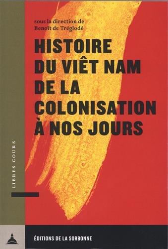 Histoire du Viêt Nam de la colonisation à nos jours