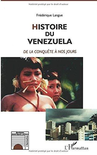 HISTOIRE DU VENEZUELA: De la conquête à nos jours