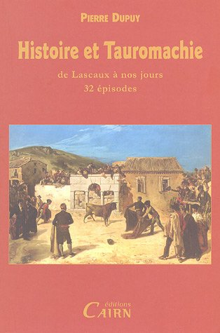 Histoire et Tauromachie: De Lascaux à nos jours, 32 épisodes