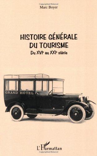 Histoire générale du tourisme du XVIe au XXIe siècle
