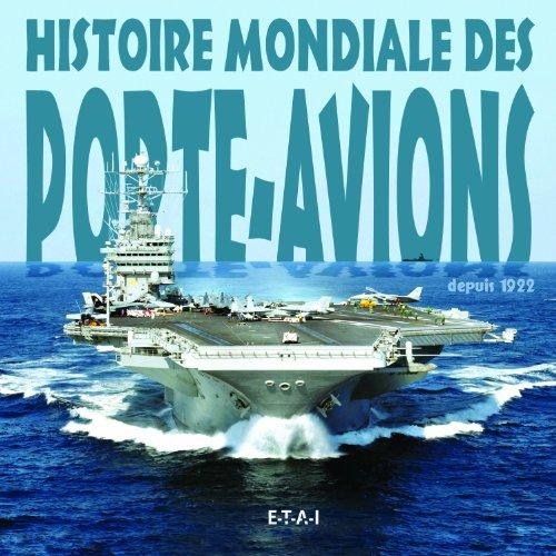 Histoire mondiale des porte-avions : Des origines à nos jours