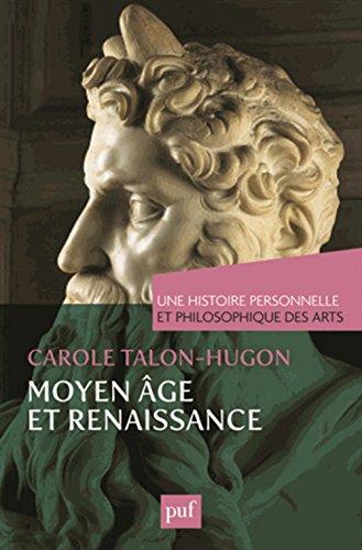 Histoire philosophique des arts - Moyen Age et Renaissance
