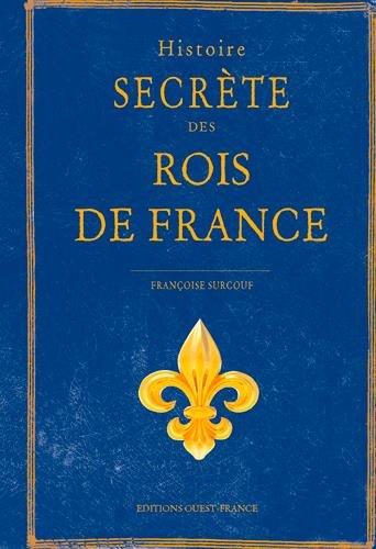 Histoire secrète des Rois de France