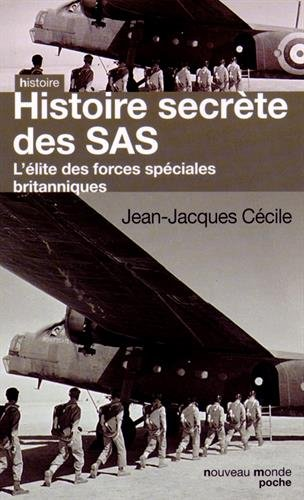 Histoire secrète des SAS: L'élite des forces spéciales britanniques