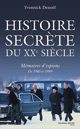 Histoire secrète du XXème siècle: Mémoires d'espions de 1945 à 1989 (NME.ESPIONNAGE)