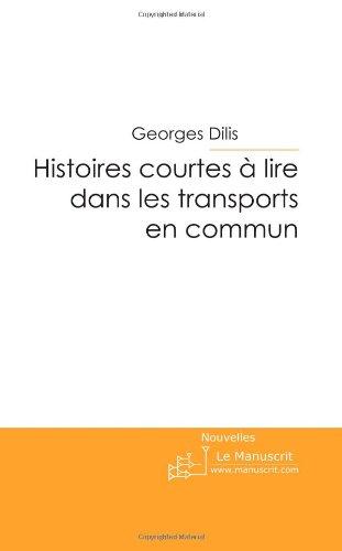 HISTOIRES COURTES A LIRE DANS LES TRANSPORTS EN COMMUN