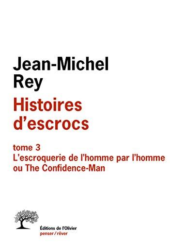 Histoires d'escrocs tome 3. L'escroquerie de l'homme par l'homme ou The Confidence-Man (3)