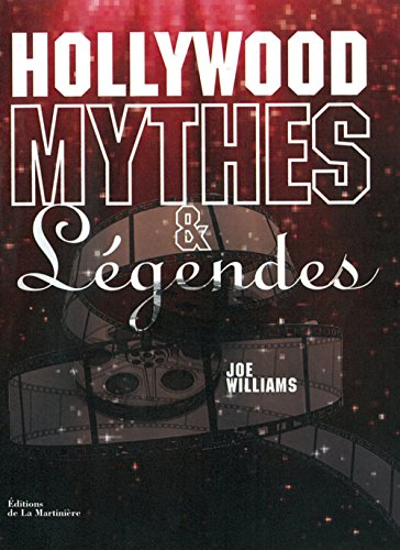 Hollywood Mythes et légendes