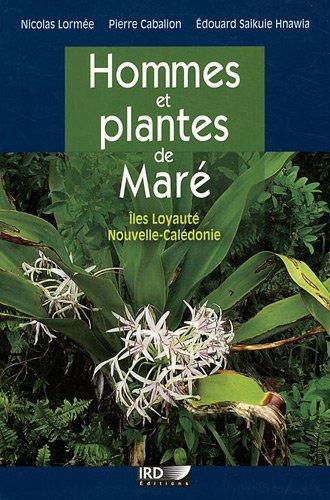 Hommes et plantes de Maré : Iles loyauté, Nouvelle-Calédonie