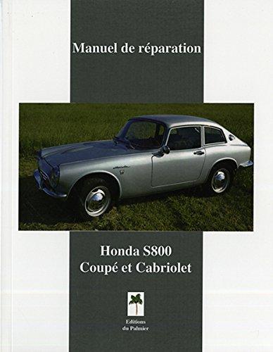 Honda S800 Coupé & Cabriolet Manuel de réparation