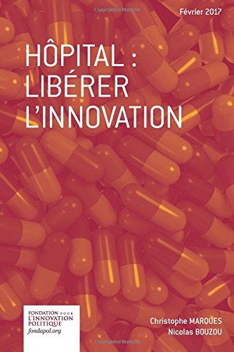 Hôpital: libérer l'innovation