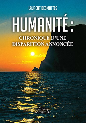Humanité : chronique d'une disparition annoncée