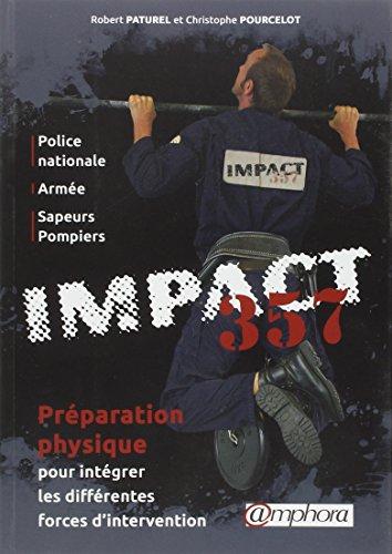 IMPACT 357 - Préparation physique pour intégrer les différentes forces d'interventions (Police Nationale, Armée, Sapeurs…