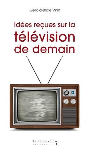 Idées reçues sur la télévision de demain