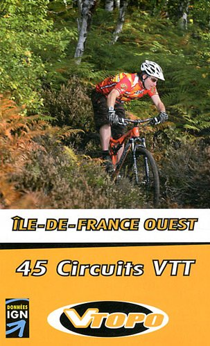 Ile-de-France Ouest : 45 circuits VTT