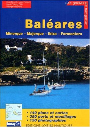 Iles Baléares : Minorque, Majorque, Ibiza, Formentera