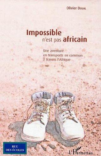 Impossible n'est pas africain: Une aventure en transports en commun à travers l'Afrique (Rue des écoles)