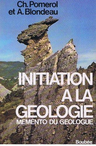 Initiation à la géologie. Mémento du géologue