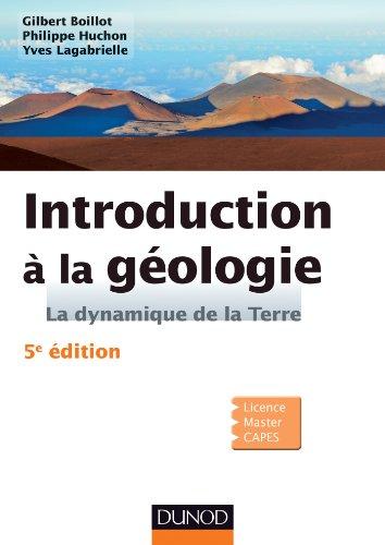 Introduction à la géologie - 5e édition - La dynamique de la Terre: La dynamique de la Terre