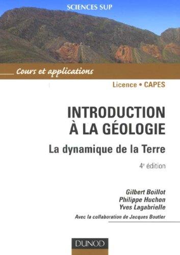 Introduction à la géologie - 4ème édition - La dynamique de la Terre: La dynamique de la Terre