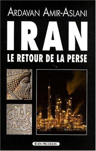 Iran : Le retour de la Perse