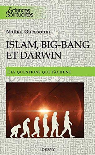 Islam, Big-bang et Darwin - Les questions qui fâchent