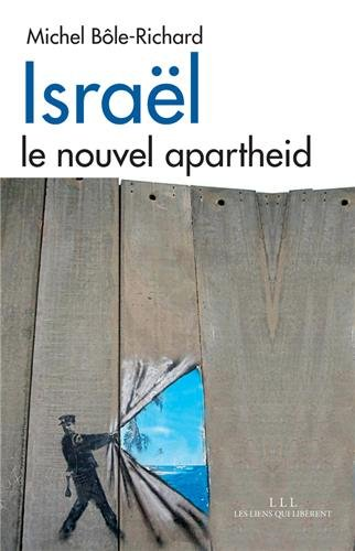 Israël : Le nouvel apartheid