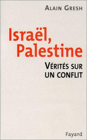 Israël, Palestine: Vérités sur un conflit