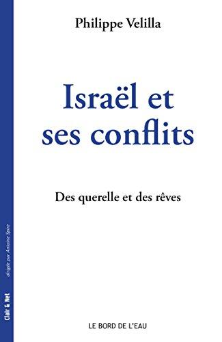 Israël et ses conflits : Des querelles et des rêves