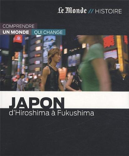 JAPON-DE HIROSHIMA A FUKUSHIMA