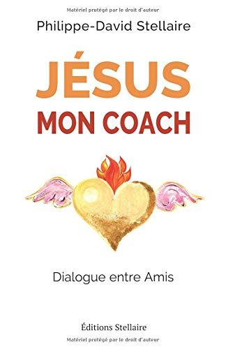 JESUS MON COACH: Dialogue entre Amis