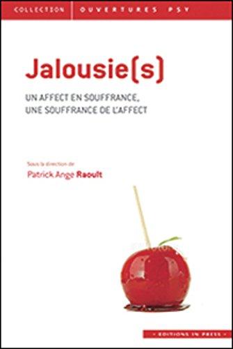 Jalousie(s) : Un affect en souffrance, une souffrance de l'affect