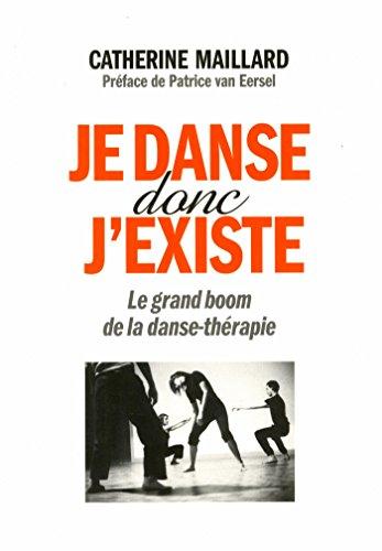 Je danse donc j'existe: Le grand boom de la danse-thérapie