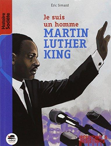 MARTIN LUTHER KING (ROMAN): JE SUIS UN HOMME