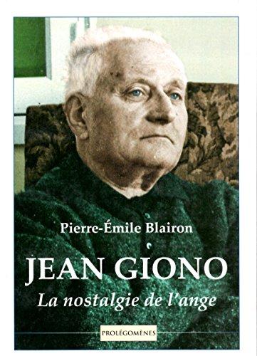 Jean Giono; la nostalgie de l'ange