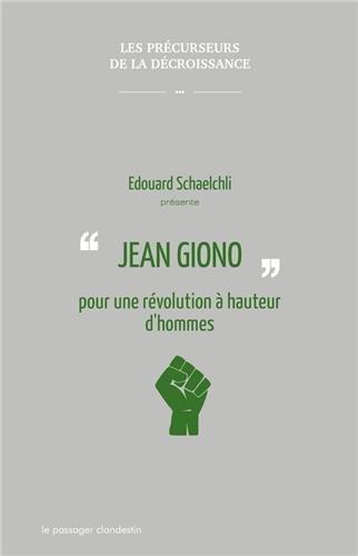 Jean Giono pour une révolution à hauteur d'hommes